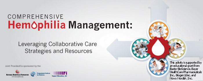 Comprehensive Hemophilia Management: Leveraging Collaborative Care Strategies and Resources