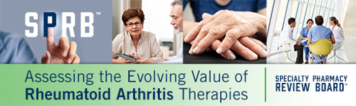 The Specialty Pharmacy Review Board - Assessing the Evolving Value of Rheumatoid Arthritis Therapies