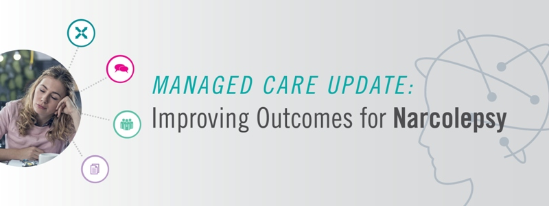 Managed Care Update: Improving Outcomes for Narcolepsy
