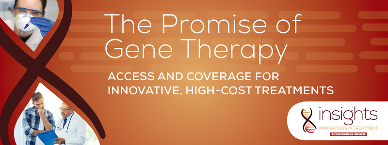 The Promise of Gene Therapy: Access and Coverage for Innovative, High-Cost Treatments