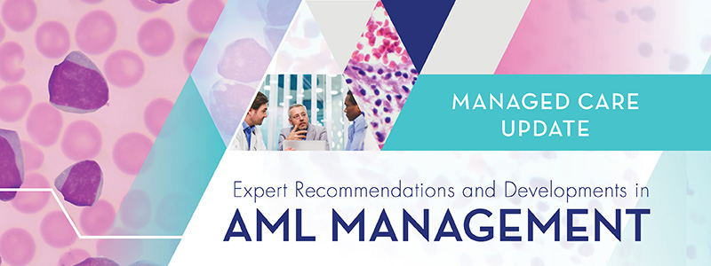 Managed Care Update - Expert Recommendations and Developments in AML Management