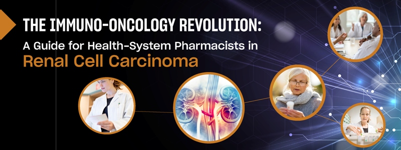The Immuno-Oncology Revolution: A Guide for Health-System Pharmacists in Renal Cell Carcinoma