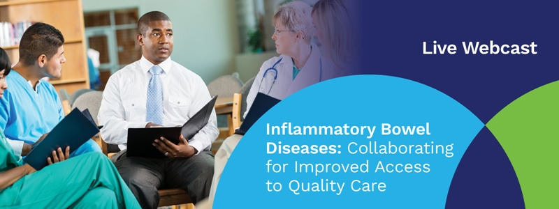 Inflammatory Bowel Diseases: Collaborating for Improved Access to Quality Care