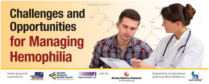 Challenges and Opportunities for Managing Hemophilia