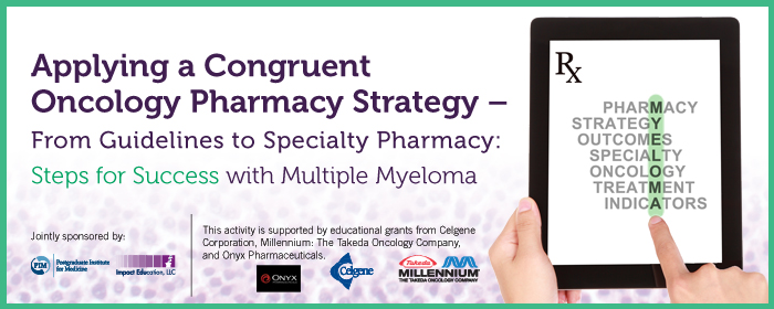 Applying a Congruent Oncology Pharmacy Strategy